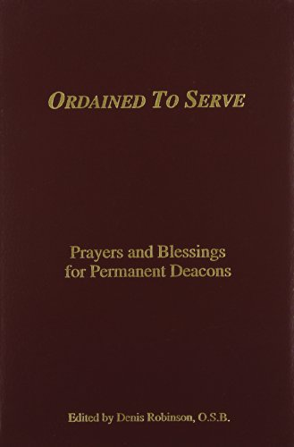 9780870294648: Ordained to Serve: Prayers and Blessings for Permanent Deacons