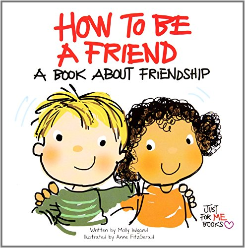 9780870295034: How to Be a Friend: A Book about Friendship (Just for Me Books)