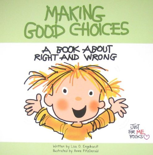 9780870295140: Making Good Choices: A Book about Right and Wrong (Just for Me Books)