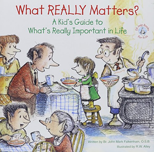 9780870295317: What Really Matters?: A Kid's Guide to What's Really Important in Life (Elf-Help Books for Kids)