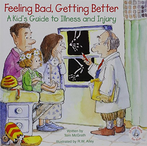 9780870295331: Feeling Bad, Getting Better: A Kid's Guide to Illness and Injury (Elf-Help Books for Kids)