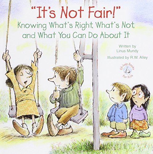 9780870295607: It's Not Fair!: Knowing What's Right, What's Not, and What You Can Do about It (Elf-Help Books for Kids)