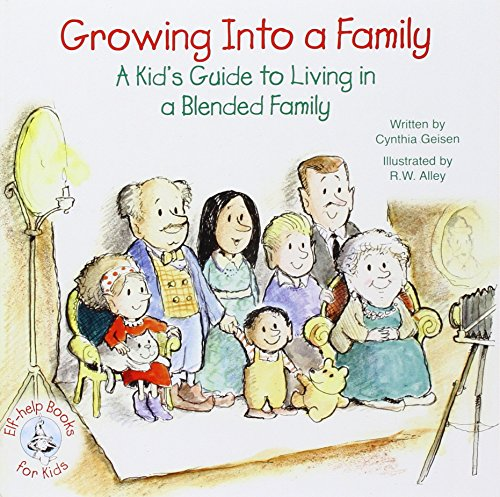 9780870296840: Growing Into a Family: A Kid's Guide to Living in a Blended Family (Elf-Help Books for Kids)