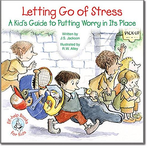 9780870296888: Letting Go of Stress: A Kid's Guide to Putting Worry in Its Place (Elf-Help Books for Kids)