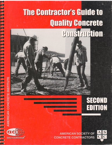 The Contractor's Guide to Quality Concrete Construction: American Society of Concrete ...