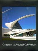 CONCRETE; A PICTORIAL CELEBRATION: Various Authors; American Concrete Institute