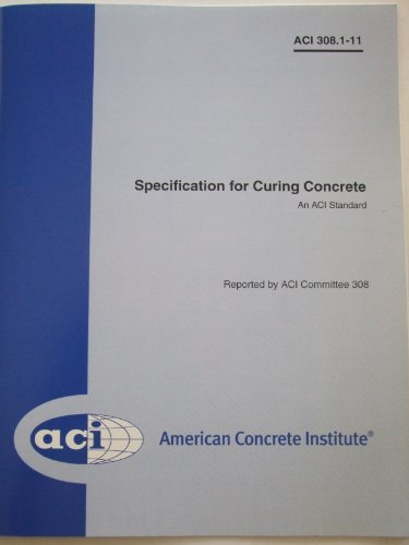 9780870314391: ACI 308.1-11 Specifications for Curing Concrete