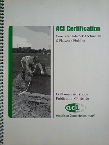 9780870317484: ACI Certification Concrete Flatwork Technician & Flatwork Finisher Craftsman Workbook Publication CP-10 (10)