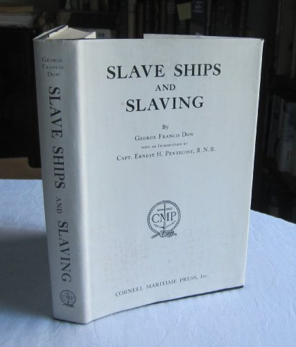 Slave Ships and Slaving: Dow, George Francis