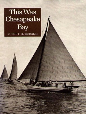 This Was Chesapeake Bay: Burgess, R. H.