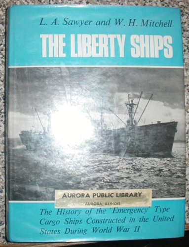 9780870331527: The Liberty Ships.
