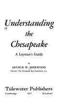 Understanding the Chesapeake: A Layman's Guide