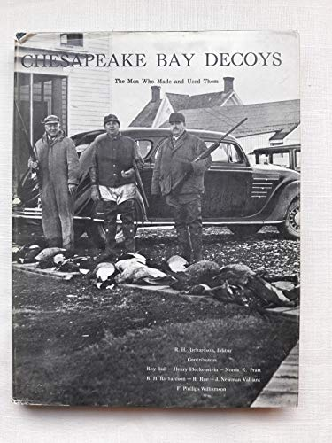 Chesapeake Bay Decoys: The Men Who Made and Used Them: Richardson, R. H., Ed.