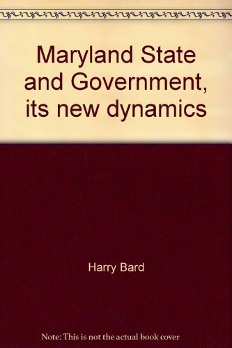 Maryland State and Government, Its New Dynamics: Bard, Harry