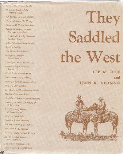 They Saddled the West: Lee M. Rice; Glenn R. Vernam