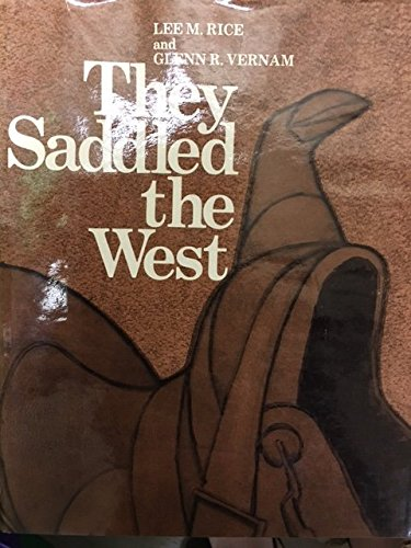 9780870331992: They Saddled the West