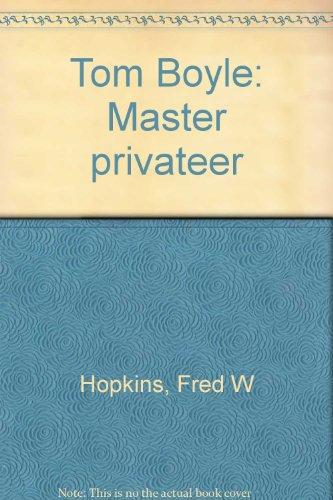 9780870332180: Tom Boyle: Master privateer