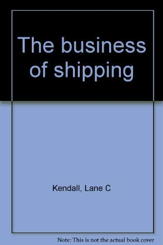 The Business of Shipping: Kendall, Lane C.