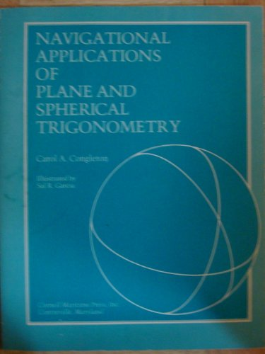 9780870332562: Navigational applications of plane and spherical trigonometry