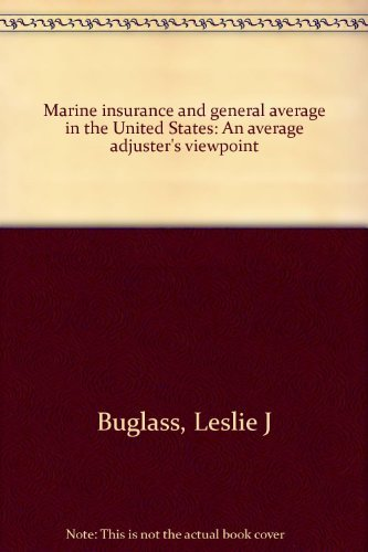 9780870332746: Marine insurance and general average in the United States: An average adjuster's viewpoint