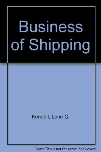 The Business of Shipping. 4th edition 1983: Kendall, Lane C.