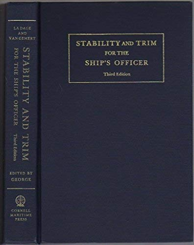 Stability and Trim for the Ship's Officer: George, William E.
