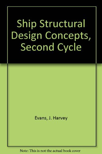 Ship Structural Design Concepts Second Cycle: Evans, J. Harvey Editor and Principal Author