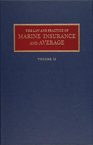 The Law and Practice of Marine Insurance and Average (2 volumes)
