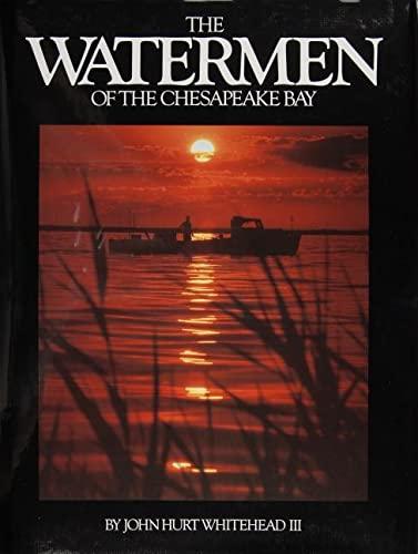 9780870333743: The Watermen of the Chesapeake Bay