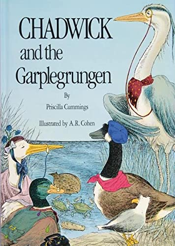Chadwick and the Garplegrungen (SIGNED): Cummings, Priscilla; Cohen, A. R.