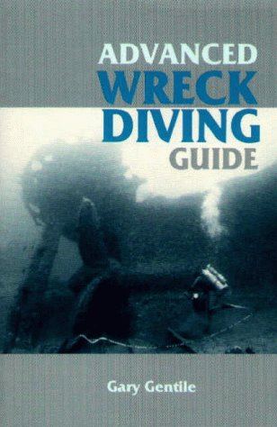 Advanced Wreck Diving Guide: Gentile, Gary