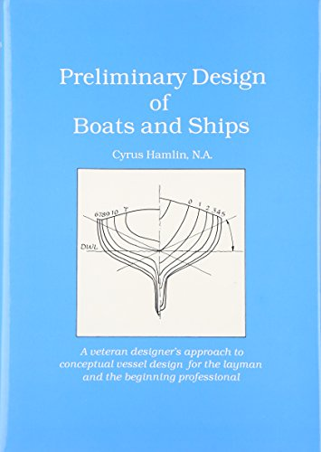 Preliminary Design of Boats and Ships: HAMLIN, CYRUS