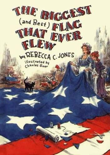 The Biggest (and Best) Flag That Ever: Jones, Rebecca