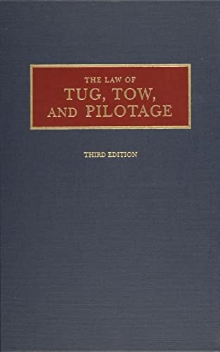 9780870334481: The Law of Tug, Tow, and Pilotage