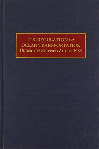 9780870334702: U.S. Regulation of Ocean Transportation Under the Shipping Act of 1984
