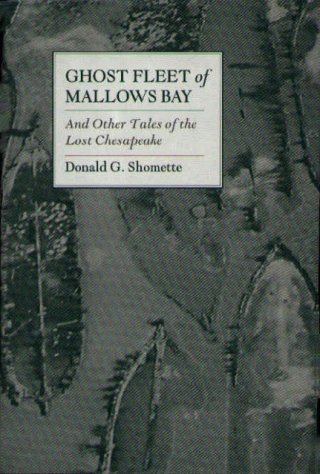 9780870334801: Ghost Fleet of Mallows Bay and Other Tales of the Lost Chesapeake