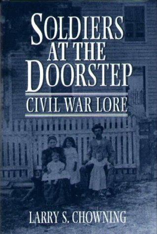 Soldiers at the doorstep : Civil War lore: Chowning, Larry S.