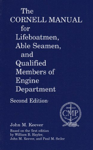 The Cornell Manual for Lifeboatmen, Able Seamen,: John M. Keever;
