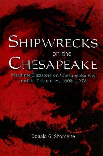 9780870335976: Shipwrecks on the Chesapeake: Maritime Disasters on Chesapeake Bay and Its Tributaries, 1608- 1978