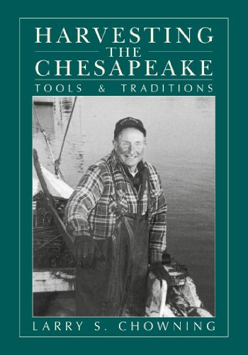 Harvesting the Chesapeake: Tools and Traditions (Paperback): Larry S. Chowning