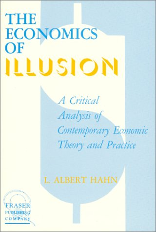 9780870340406: Economics of Illusion: A Critical Analysis of Contemporary Economic Theory and Policy