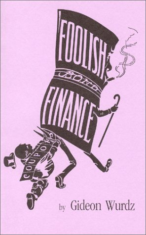 9780870340710: Foolish Finance (Fraser Contrary Opinion Library Book)