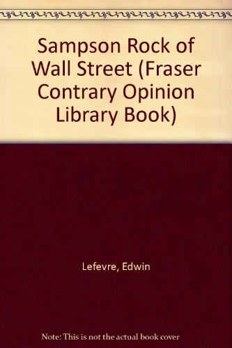 9780870340765: Sampson Rock of Wall Street (Fraser Contrary Opinion Library Book)