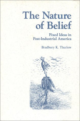 9780870340871: Nature of Belief: Fixed Ideas in Post-Industrial America