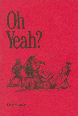 Oh Yeah? (Fraser Publishing Library): Edward Angly