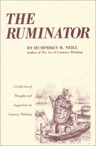 9780870341052: The Ruminator: A Collection of Thoughts and Suggestions on Contrary Thinking