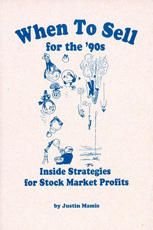 When to Sell for the '90s: Inside Strategies for Stock-Market Profits (A Fraser contrary opinion library book) (0870341162) by Justin Mamis