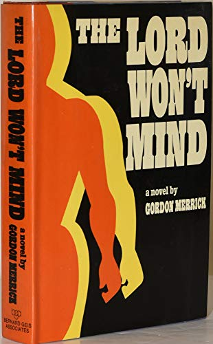 THE LORD WON'T MIND: A NOVEL: Gordon Merrick