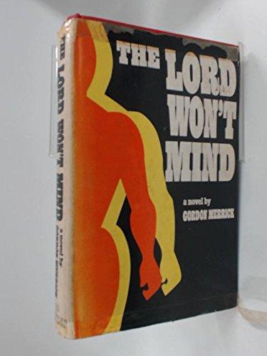 The Lord Won't Mind: A Novel (Peter: Gordon. Merrick