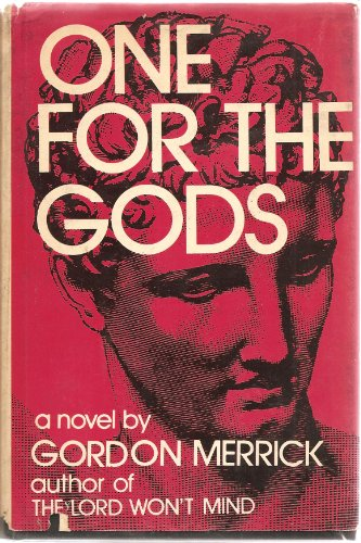 One for the Gods: A Novel (Peter & Charlie Trilogy) (0870350242) by Merrick, Gordon.